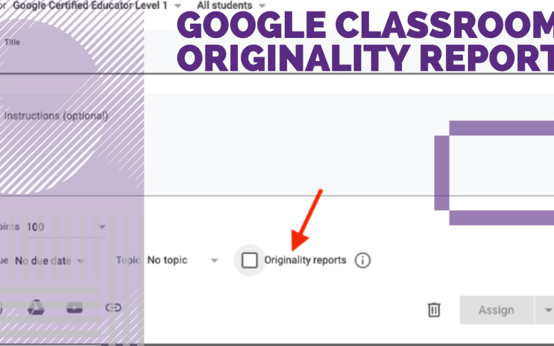 """Originality Reports"" checks for Plagiarism in Google Classroom"